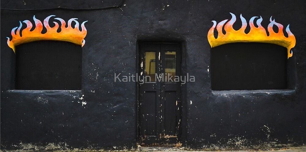 Facade of Fire  by Kaitlyn Mikayla