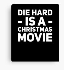 Die hard is a christmas movie Canvas Print