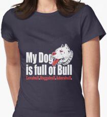 """My Dog Is Full Of Bull"" - Pit Bull T-Shirt For Women Women's Fitted T-Shirt"