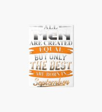 BEST MEN ARE BORN IN SEPTEMBER Art Board Print