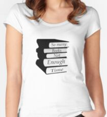 So Many Books Not Enough Time Women's Fitted Scoop T-Shirt