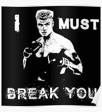 Ivan Drago Rocky I must break you Poster