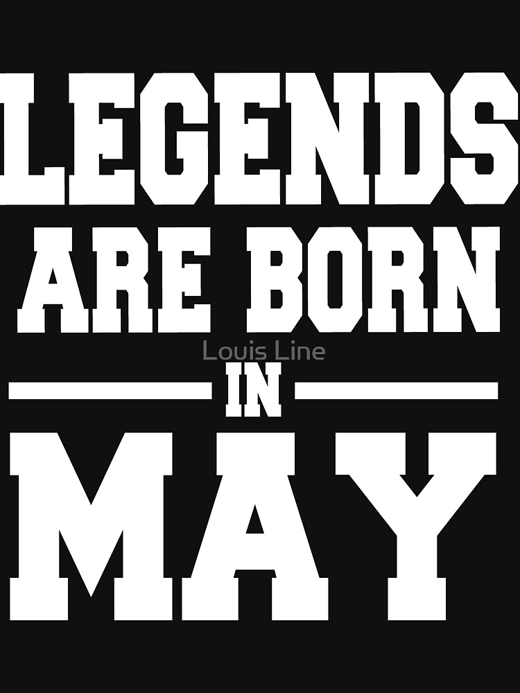 LEGENDS ARE BORN IN MAY by louistai