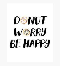 Donut Worry Be Happy (Black) Photographic Print