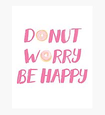 Donut Worry Be Happy (Pink) Photographic Print