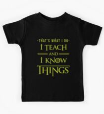 I Teach and I Know Things Kids Clothes