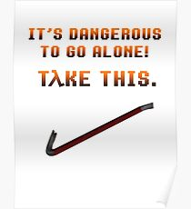 It's dangerous to go alone... Tλke this. Poster