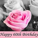 Happy 60th Birthday Stand Out Pink Rose by daphsam