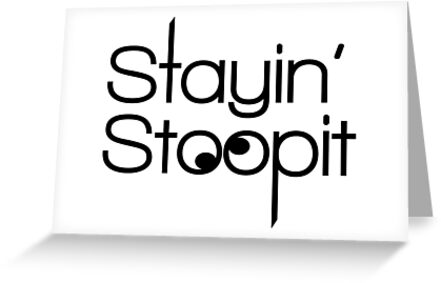 Stayin Stoopit - Stupid Tee - Stay Silly by JivaGirl22