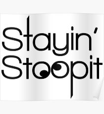 Stayin Stoopit - Stupid Tee - Stay Silly Poster