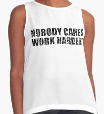 Niemand kümmert sich härter arbeiten! Kontrast Top
