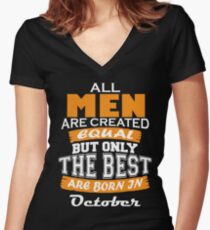 All Men are Created Equal but Only The Best are Born in October Women's Fitted V-Neck T-Shirt