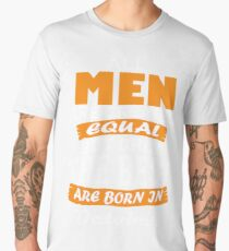 All Men are Created Equal but Only The Best are Born in October Men's Premium T-Shirt