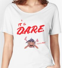 IT'S D.A.R.E. (Drug Abuse Resistance Education) (AGAINST DRUGS, PROMO) Women's Relaxed Fit T-Shirt