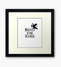 Bend the Knee  Framed Print