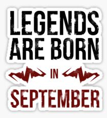Legends Are Born In September Sticker