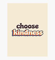 Choose Kindness Photographic Print