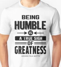 Be Humble Unisex T-Shirt