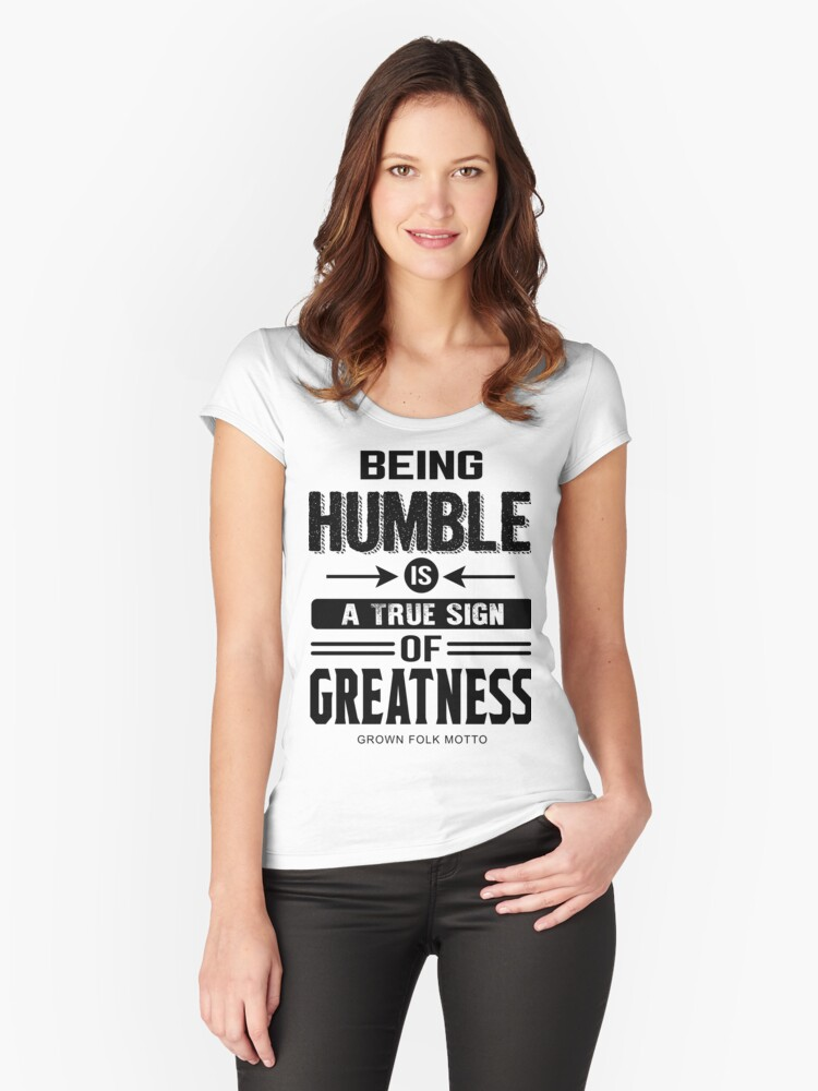 Be Humble Women's Fitted Scoop T-Shirt Front