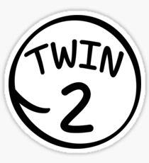 Twin 2 funny saying thing shirt Sticker