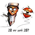 2B or not 2B? by Tom Godfrey