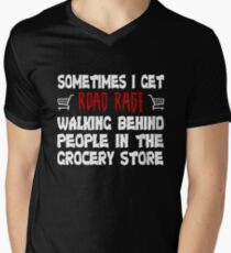 Sometimes I Get Road Rage in Grocery Stores Humorous Tshirt Men's V-Neck T-Shirt