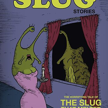 Spicy Slug Stories: The Slug That Melted by zigmenthotep