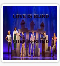 LOVE IS REALLY BLIND - FALSETTOS Sticker