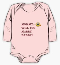 Funny! Mommy will you marry daddy! One Piece - Long Sleeve