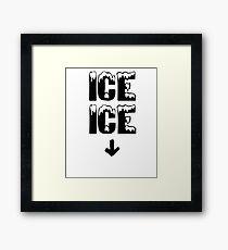 Ice Ice Framed Print