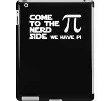 611d9773a Come To The Nerd Side We Have Pi - Math Geek & Nerd