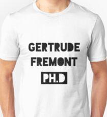 Gertrude Fremont, Ph.D T-Shirt