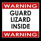 WARNING! Guard Pet Lizard Inside - Sticker, Poster by deanworld