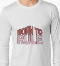 Born to Rule T-Shirt