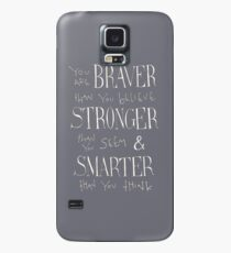 You are Braver Case/Skin for Samsung Galaxy