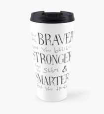 You are Braver Travel Mug