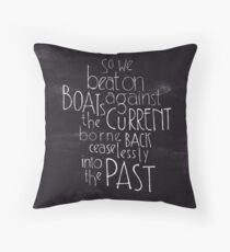 So we beat on - The Great Gatsby Throw Pillow