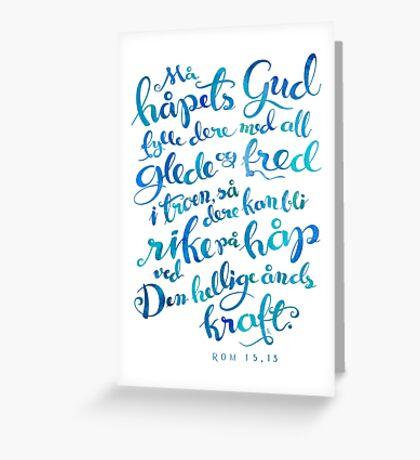 Må håpets Gud fylle dere Greeting Card
