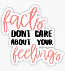 Facts Don't Care About Your Feelings  Sticker
