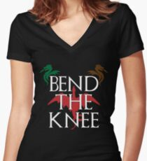 You Best Bend The Knee T-Shirt - Mother of Dragons T-shirt Women's Fitted V-Neck T-Shirt
