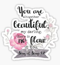 Bible Verse - You Are Altogether Beautiful Sticker