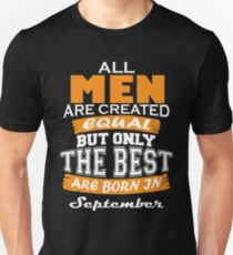 All Men are Created Equal but Only The Best are Born in September T-Shirt