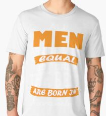 All Men are Created Equal but Only The Best are Born in November Men's Premium T-Shirt