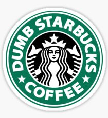 Dumb Starbucks Sticker
