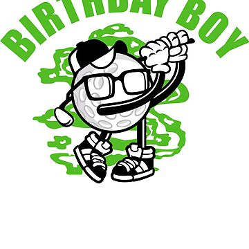 Birthday Boy Golfer T-Shirt Golf t-shirt by Dan66
