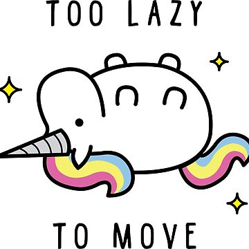 Too Lazy To Move Unicorn T-Shirt by Blvckstar