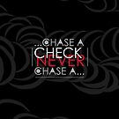 Never Chase a Check by Jevon Roche