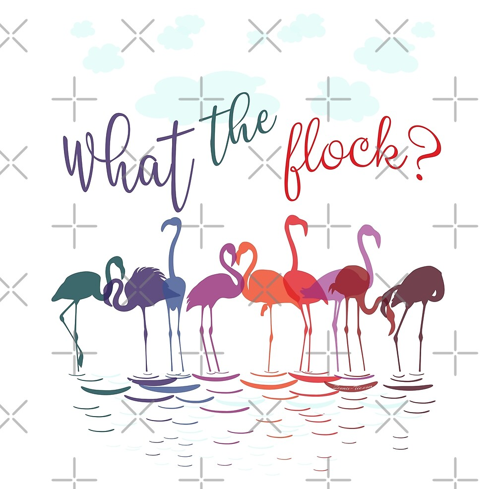 Colorful Flamingos   What the Flock  by IconicTee