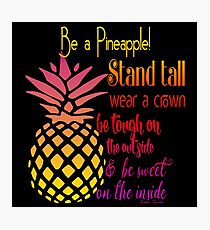 Be a Pineapple - Inspirational Photographic Print