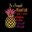 Be a Pineapple - Inspirational by IconicTee